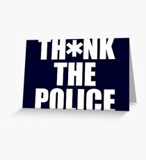 Th*nk the Police Greeting Card