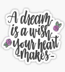 A Dream is a Wish Sticker