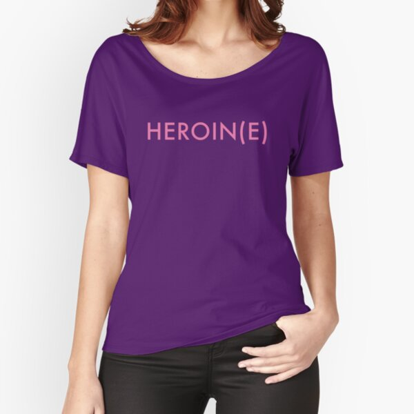 H E R O I N E Relaxed Fit T-Shirt
