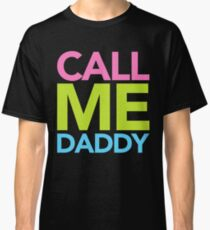 Call Me Daddy Classic T-Shirt