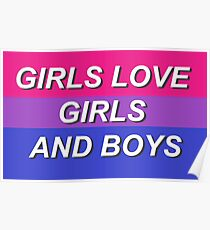 Girls Love Girls and Boys- Bisexual Flag  Poster