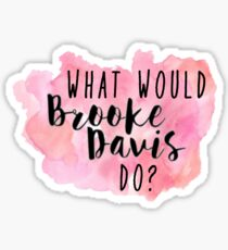 what would brooke davis do Sticker