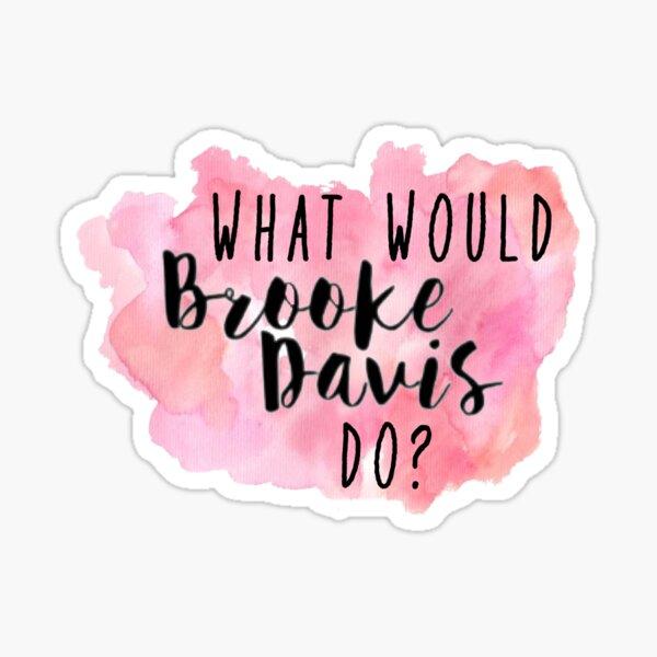 ¿Qué haría Brooke Davis? Pegatina