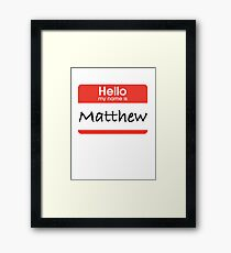 Hello My Name is Matthew Framed Print