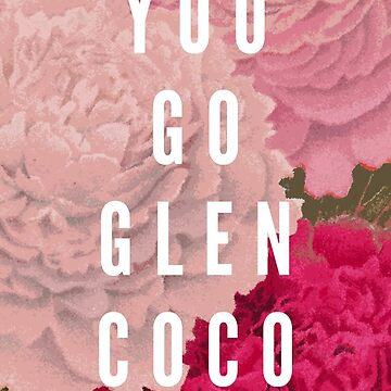 You Go Glen Coco by ZekeTucker