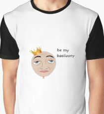 Be my Baelloony Graphic T-Shirt