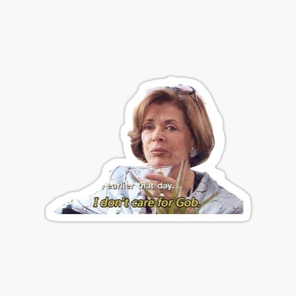 I Don't Care For GOB Sticker