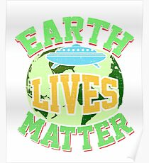 Earth Day Earth Lives Matter T-Shirt Poster