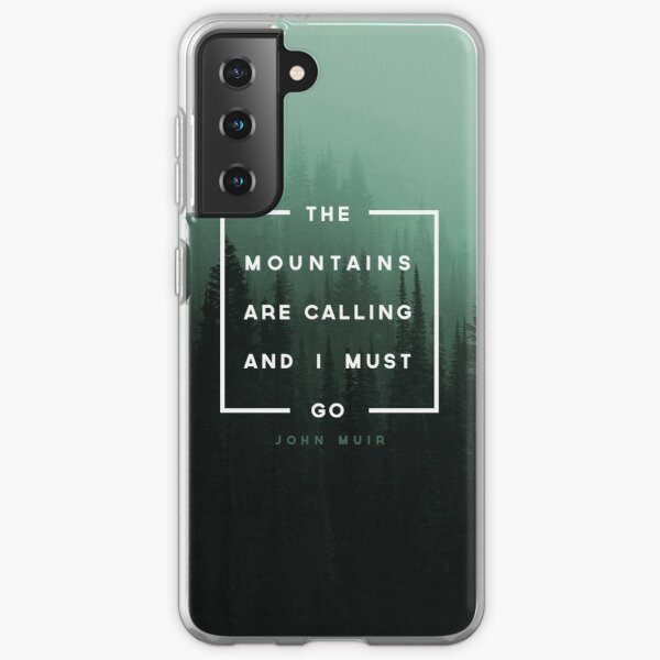 The Mountains are Calling & I Must Go Samsung Galaxy Soft Case