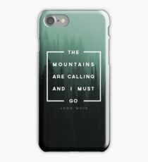 The Mountains are Calling & I Must Go iPhone Case/Skin
