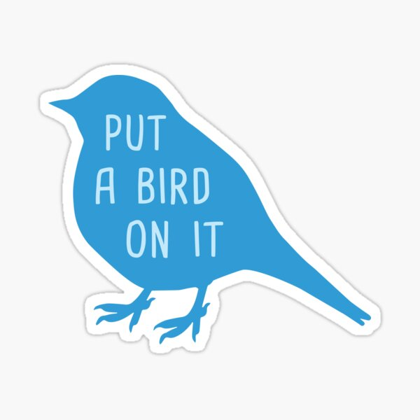 Put a Bird on It Blue Edition Sticker