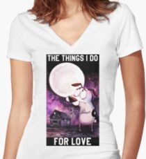 COURAGE - THE THINGS I DO FOR LOVE Women's Fitted V-Neck T-Shirt