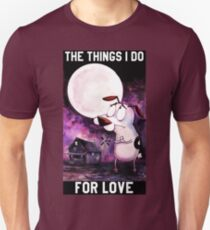 COURAGE - THE THINGS I DO FOR LOVE T-Shirt