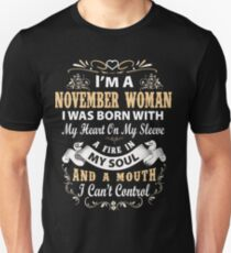 I am a November Woman I was born with my heart on my sleeve Unisex T-Shirt