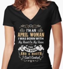 I am an April Woman I was born with my heart on my sleeve Women's Fitted V-Neck T-Shirt