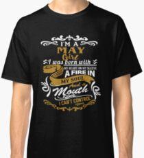 I am a May Girl I was born with my heart on my sleeve Classic T-Shirt