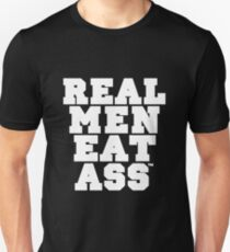 REAL MEN EAT ASS white T-Shirt