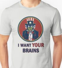 I Want Your Brains T-Shirt