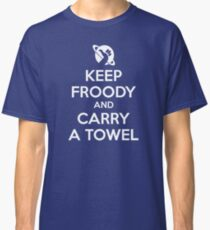 Keep Froody and Carry a Towel Classic T-Shirt
