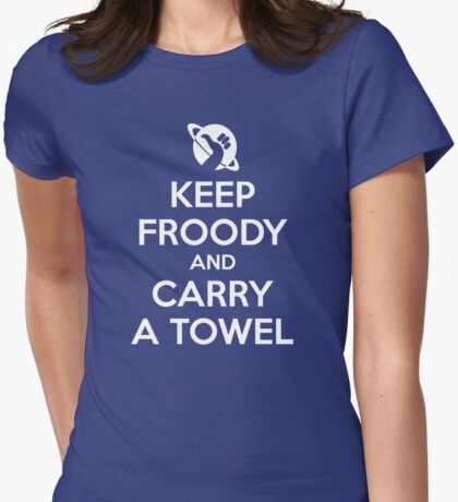 Keep Froody and Carry a Towel T-Shirt