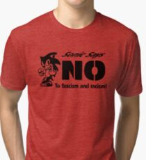 Sonic the Hedgehog - Sonic Says NO To fascism and racism! Tri-blend T-Shirt