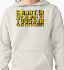 Smarter and Tougher Pullover Hoodie