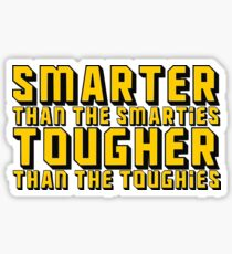 Smarter and Tougher Sticker