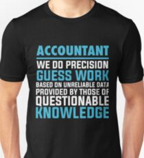 ACCOUNTANT WE DO PRECISION GUESS WORK Unisex T-Shirt