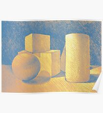 Still life drawing with simple geometric volumes Poster