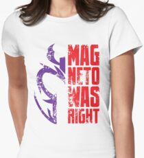 Magneto Was Right! Women's Fitted T-Shirt