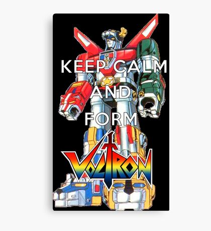 Keep Calm and Form Voltron Canvas Print