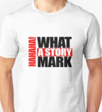 what a story T-Shirt