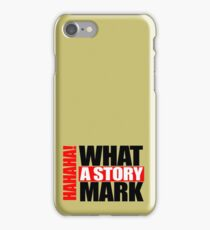 what a story iPhone Case/Skin