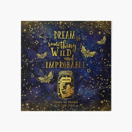 Dream Up Something Wild and Improbable Art Board Print