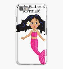 Rather Be A Mermaid  iPhone Case/Skin