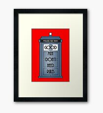 Good Men Dont Need Rules - Doctor Who Framed Print