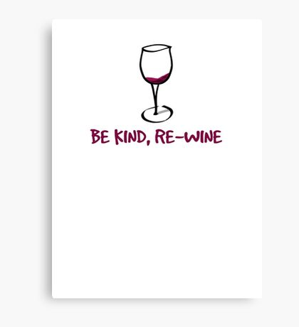 Be kind, re-wine Canvas Print