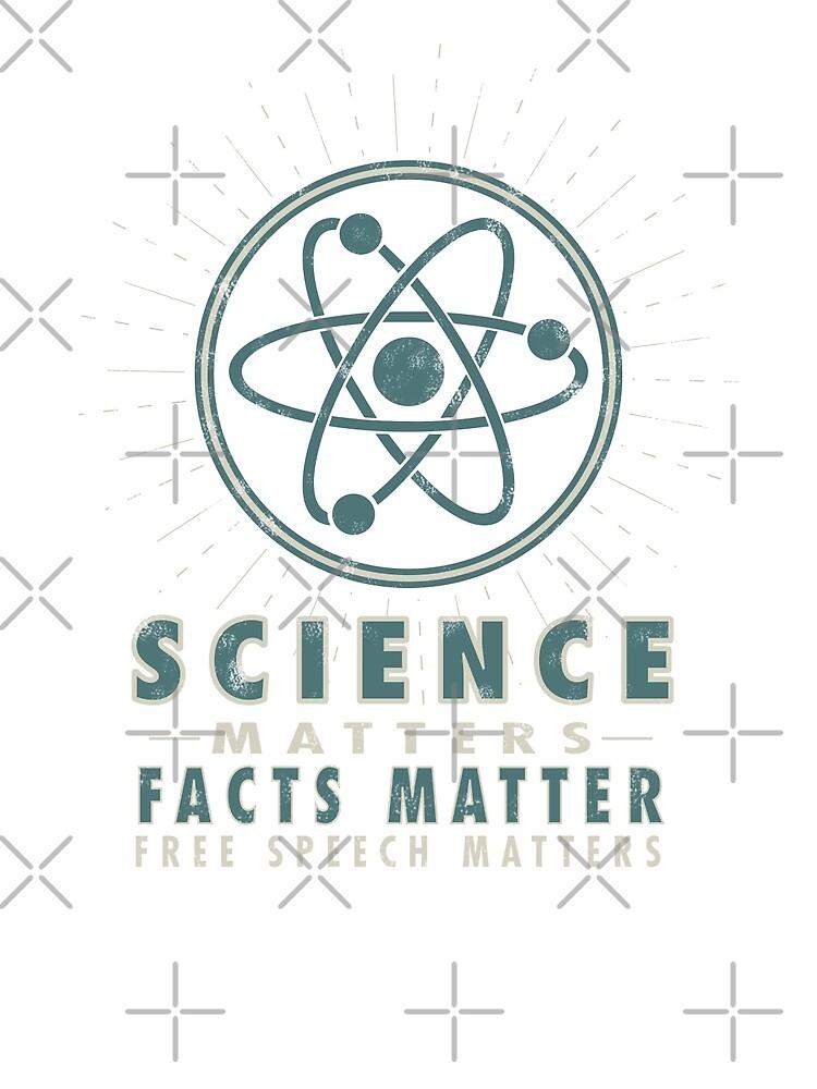 Science Matters, Facts Matter, Free Speech Matters - Vintage by jitterfly