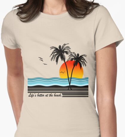 Life's Better at the Beach T-Shirt