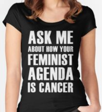 Feminism is Cancer, ask me how! Women's Fitted Scoop T-Shirt