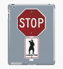 Stop!... Hammer Time! iPad Case/Skin