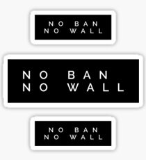 NO BAN NO WALL Sticker