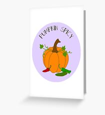 Pumpkin Spicy Greeting Card
