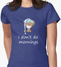 I Hate Mornings Cute Funny T Shirt Womens Fitted T-Shirt