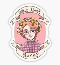 "Barb - ""What About Barb?"" Sticker"