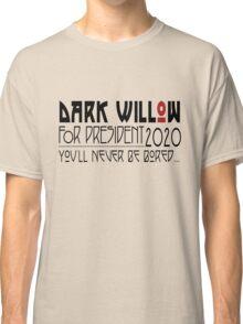Dark Willow for President Classic T-Shirt