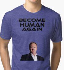 Alex Jones - Become Human Again - InfoWars.com Tri-blend T-Shirt