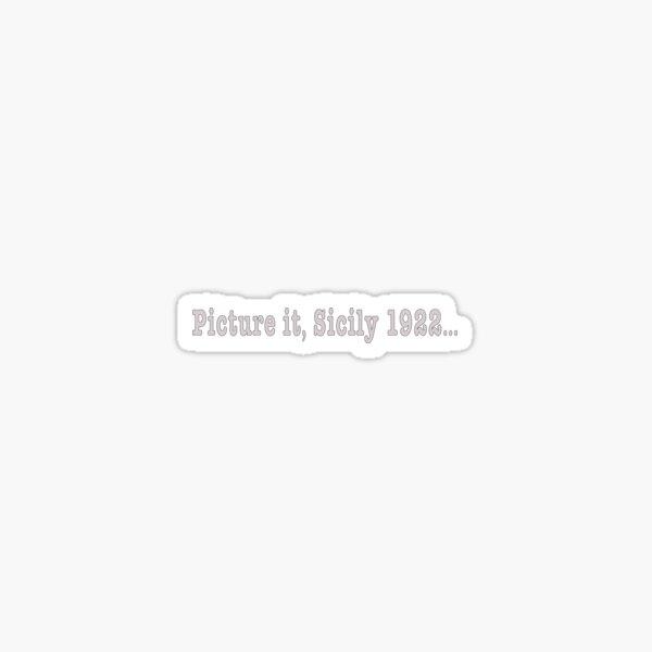 Picture it, Sicily 1922 Sticker