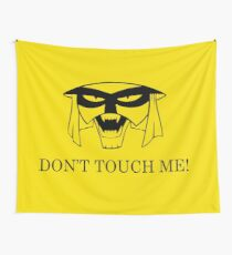DON'T TOUCH ME! Wall Tapestry