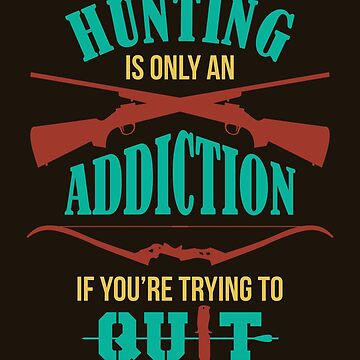 Hunting Is Only An Addiction by VomHaus